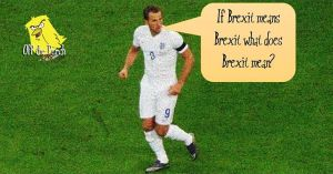 "Harry Kane saying: ""If Brexit means Brexit what does Brexit mean?"" Off The Perch"