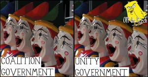 Two identical images of clowns. One says 'COALITION GOVERNMENT' over it and the other says 'UNITY GOVERNMENT'