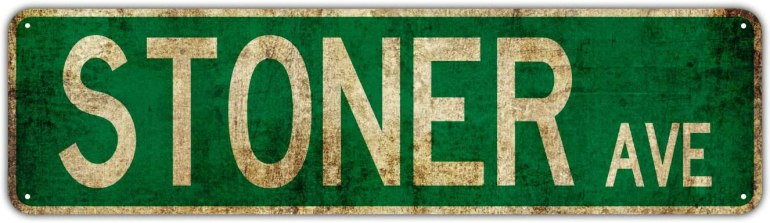 Stoner Ave. Weed sign. The green rusted sign is one of the stoner gifts on this list.