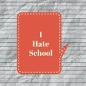 What to do if your child hates school.