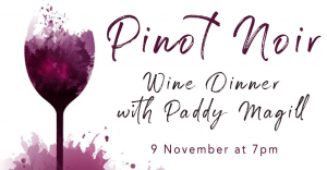 Pinot Noir Dinner with Paddy Magill