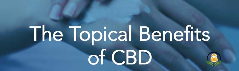 The Benefits of Topical CBD