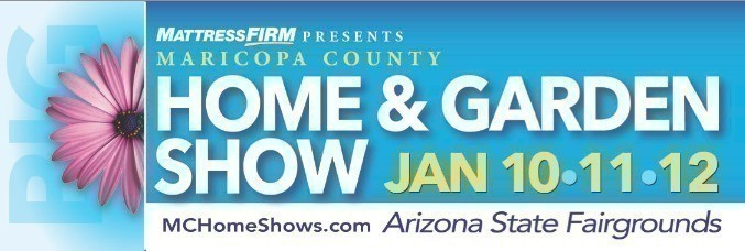 Free Tickets To The Maricopa County Home Garden Show January 10 12 2014 The Centsable Shoppin