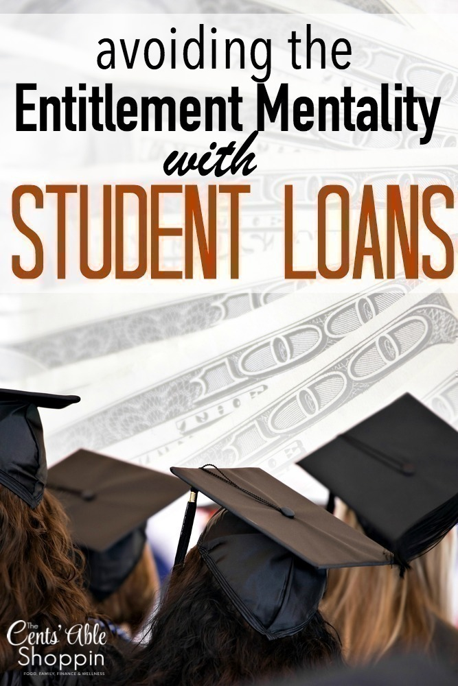 Avoiding the Entitlement Mentality with Student Loans