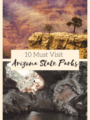 10 Must Visit Arizona State Parks