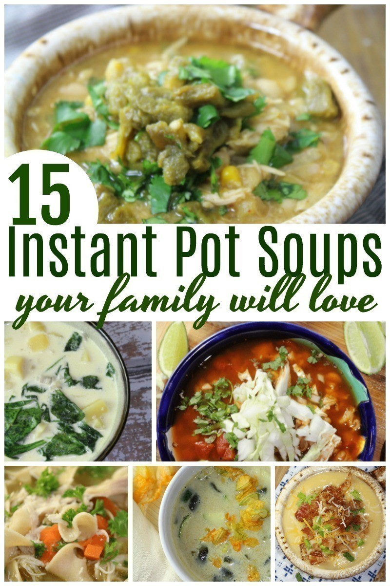 Instant Pot Soup recipes can be a great way to feed a family well during the cold weather part of the year. Here are 15 soups you will want to try!