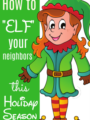 "How to ""Elf"" your Neighbors this Holiday Season"