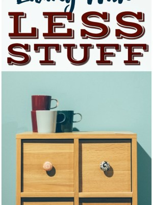 7 Tips for Living with Less Stuff