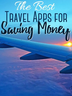 The Best Travel Apps for Saving Money