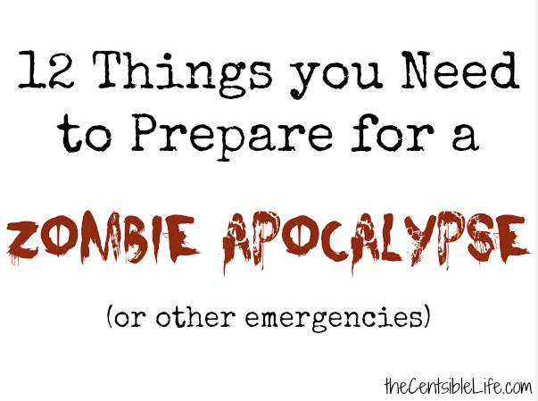 12 Things you Need to Prepare for a Zombie Apocalypse