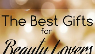 5 Best Gifts For Beauty Lovers