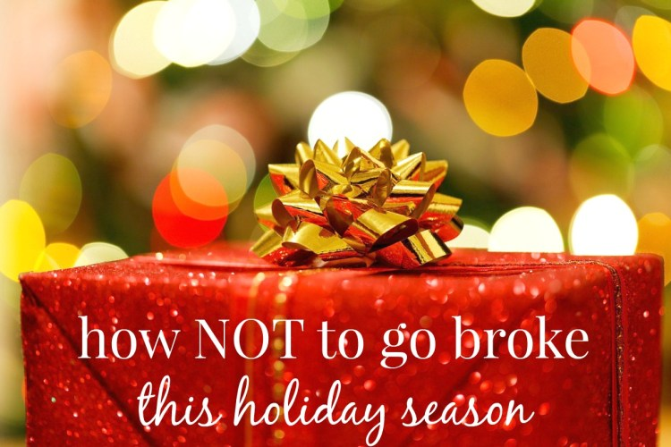how NOT to go broke this holiday season