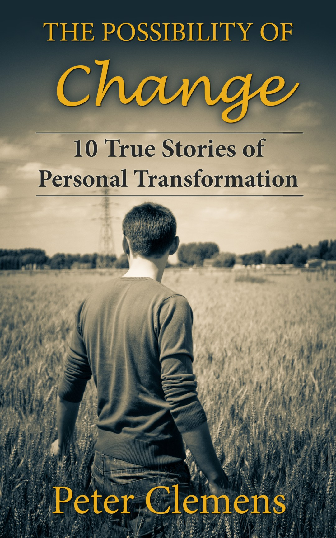 10 True Stories of Personal Transformation