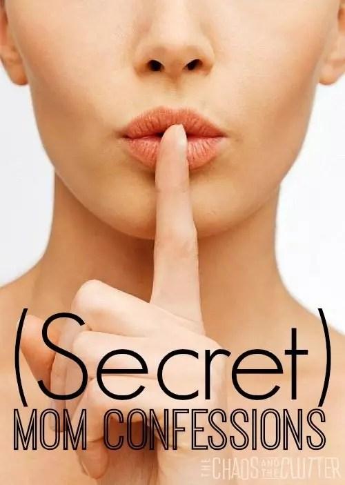 Secret Mom Confessions