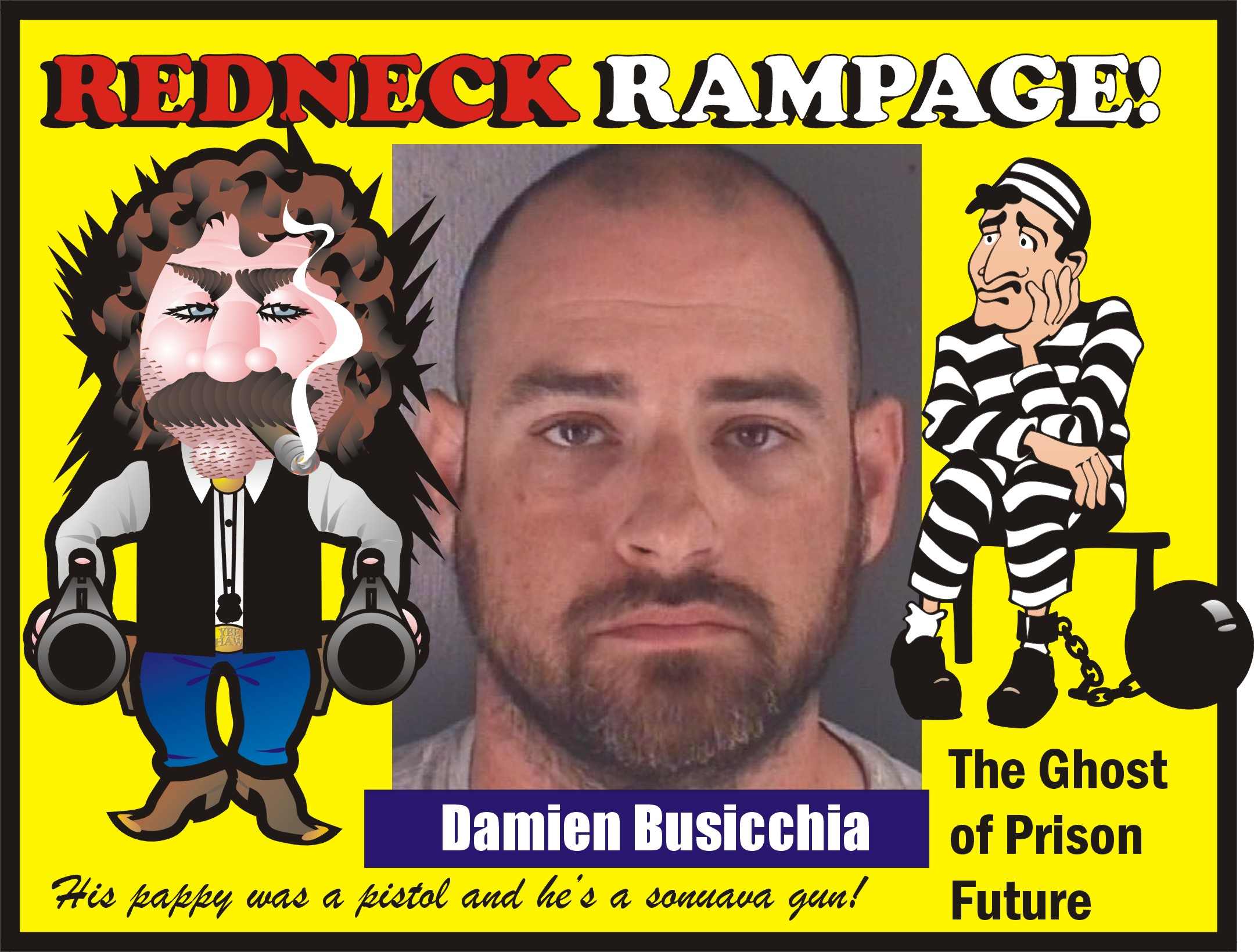 REDNECK RAMPAGE! Damien Patrick Busicchia rounded up after blasting off shots in road rage mania