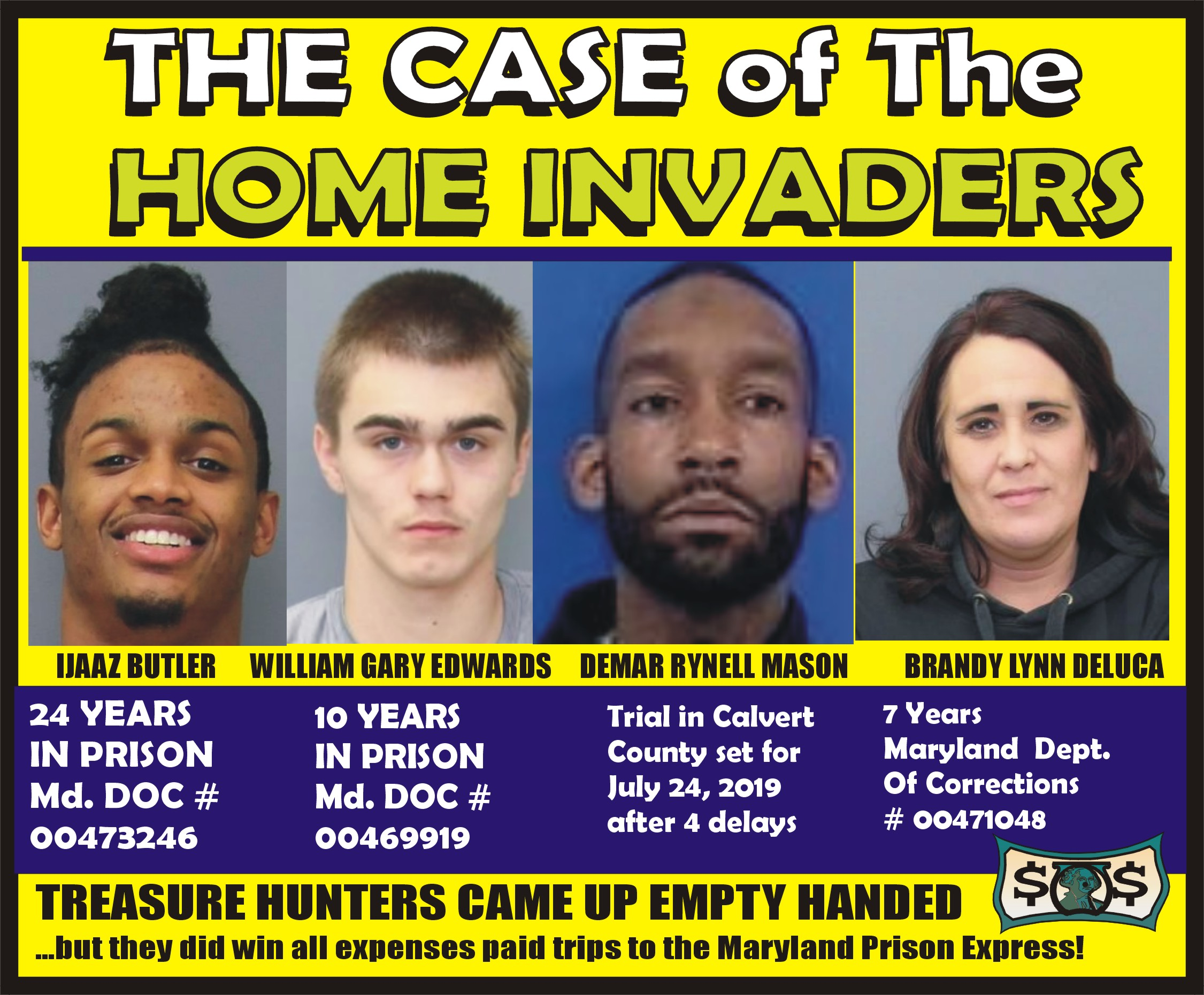 MURDER USA: Ijaaz Butler and his treasure hunters will have to do their next home invasions in prison; his gang of goofballs awaits last gang member to join them in the slammer