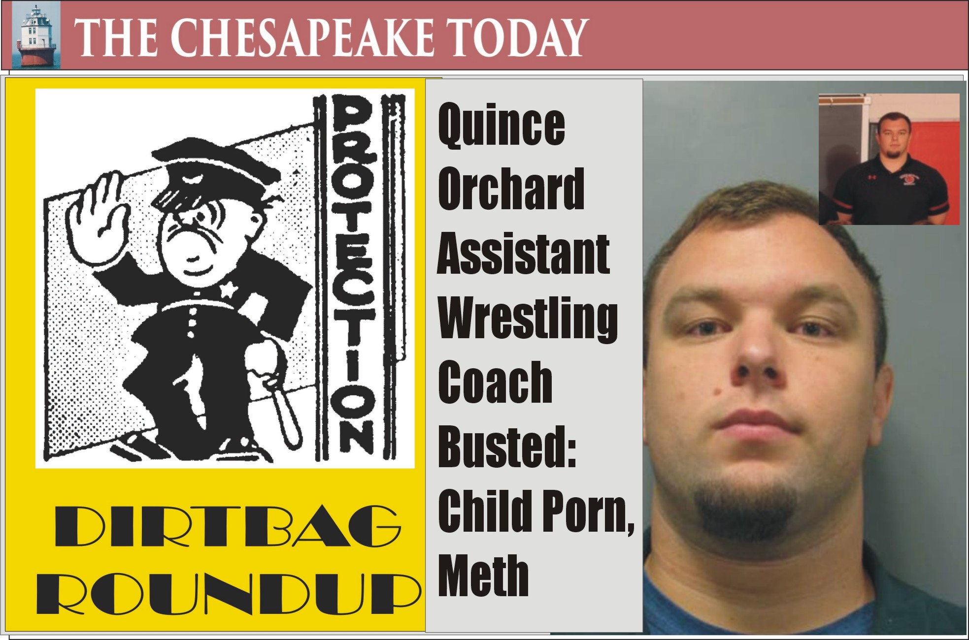 DIRTBAG ROUNDUP: Quince Orchard High School Assistant Wrestling Coach Dake Williams Charged in   Meth Importing and Child Porn Possession