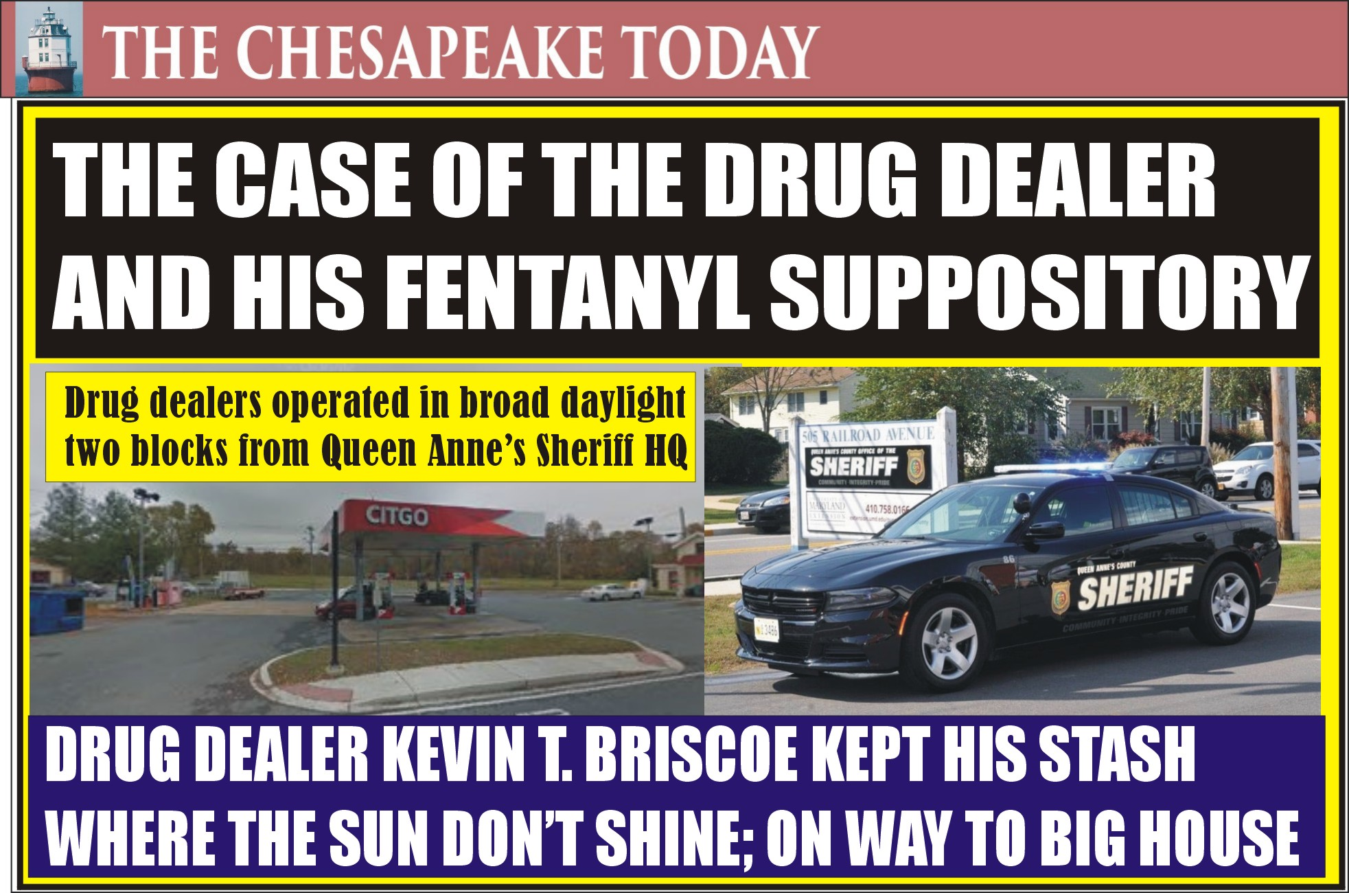 HEROIN HIGHWAY TO HELL: Drug dealer Kevin Briscoe kept his business inventory stuck where the sun doesn't shine; now he is off to the big house
