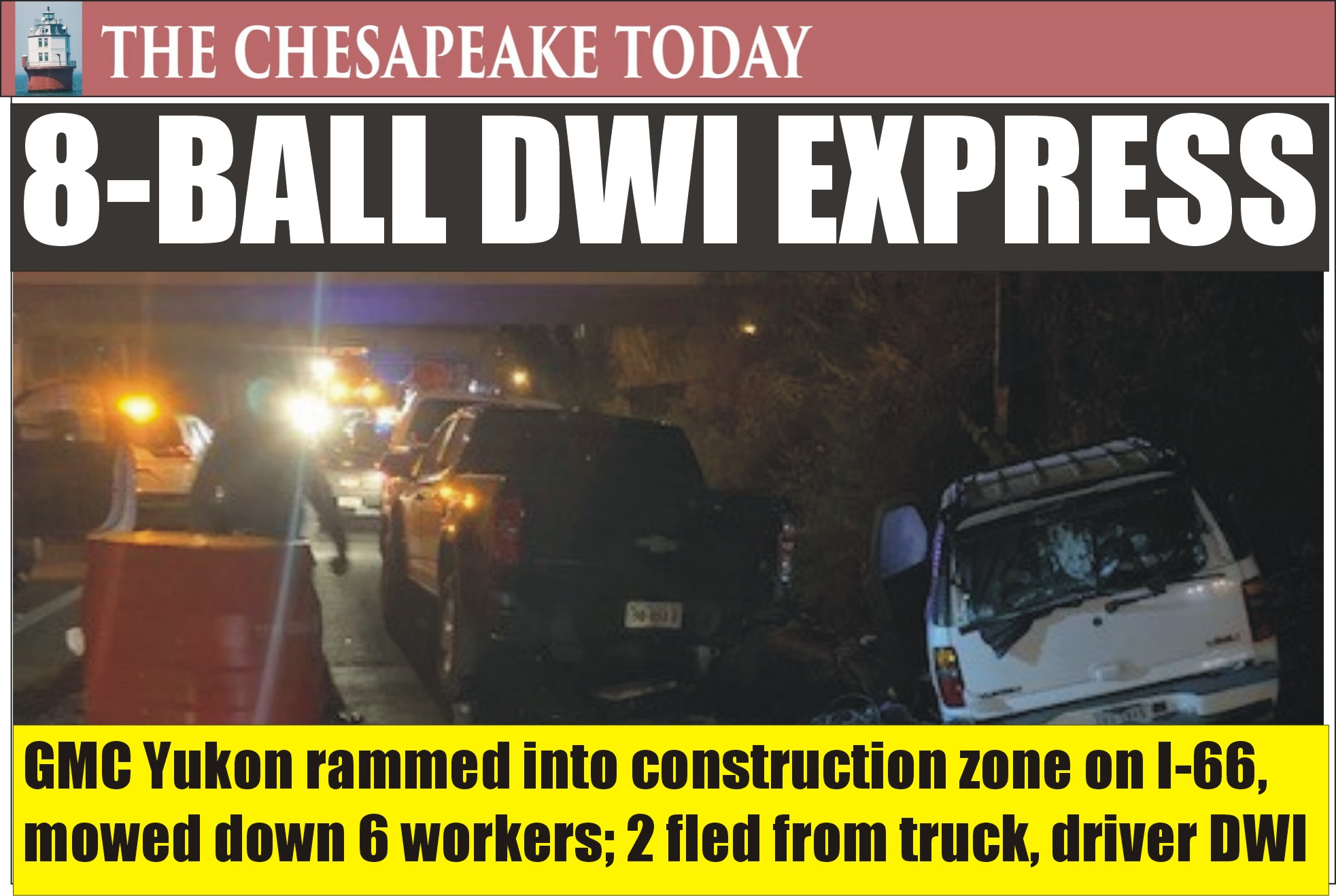 DWI HIT PARADE: As the Christmas Drinking, Driving and Dying Season kicks into full gear, a late-night party driver plowed into highway work zone in Virginia