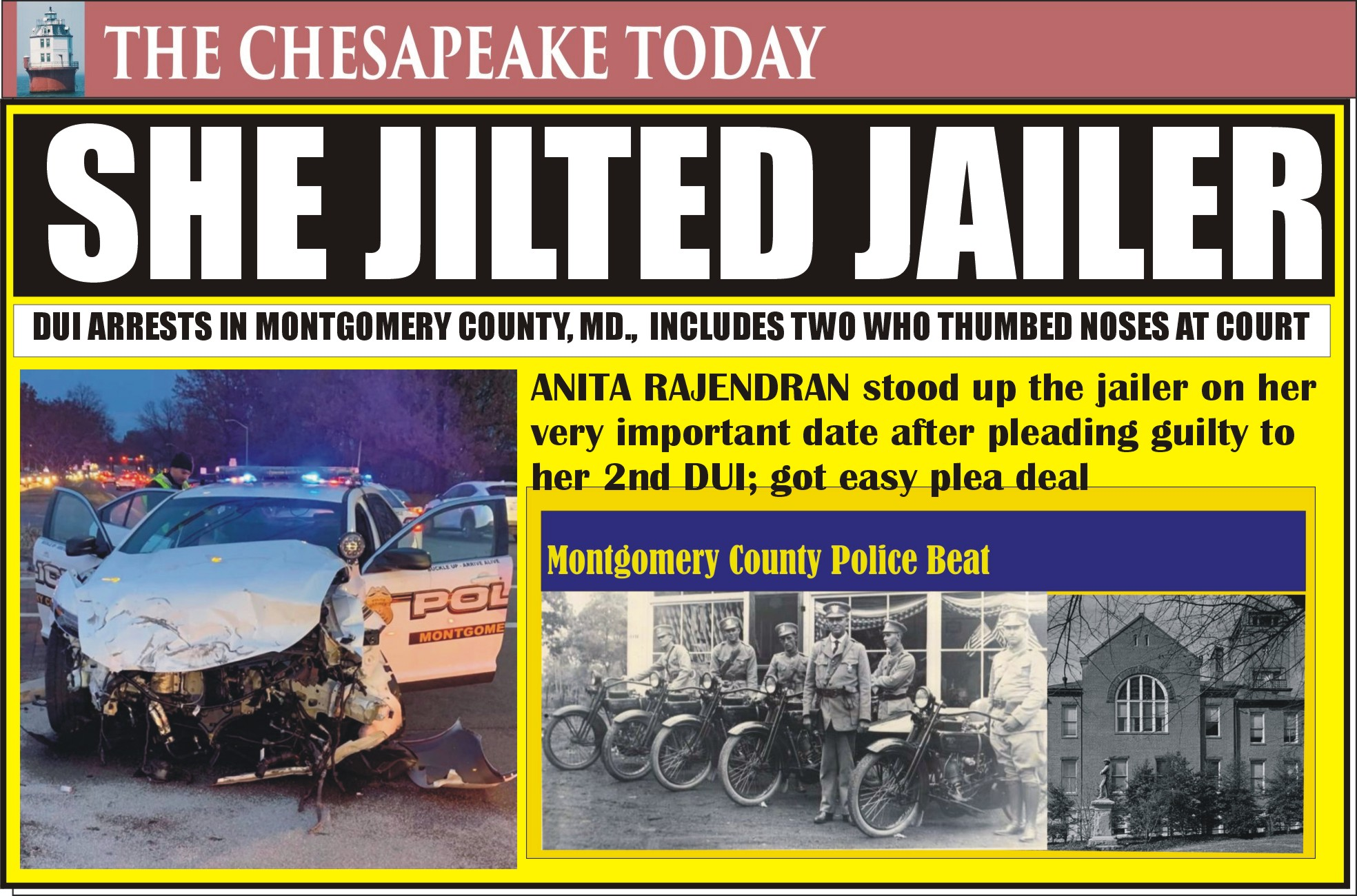 DWI HIT PARADE: JILTED JAILER FOR DATE – Montgomery County Police found repeat DUI offender Anita Rajendran who failed to show up for her date with the jailer
