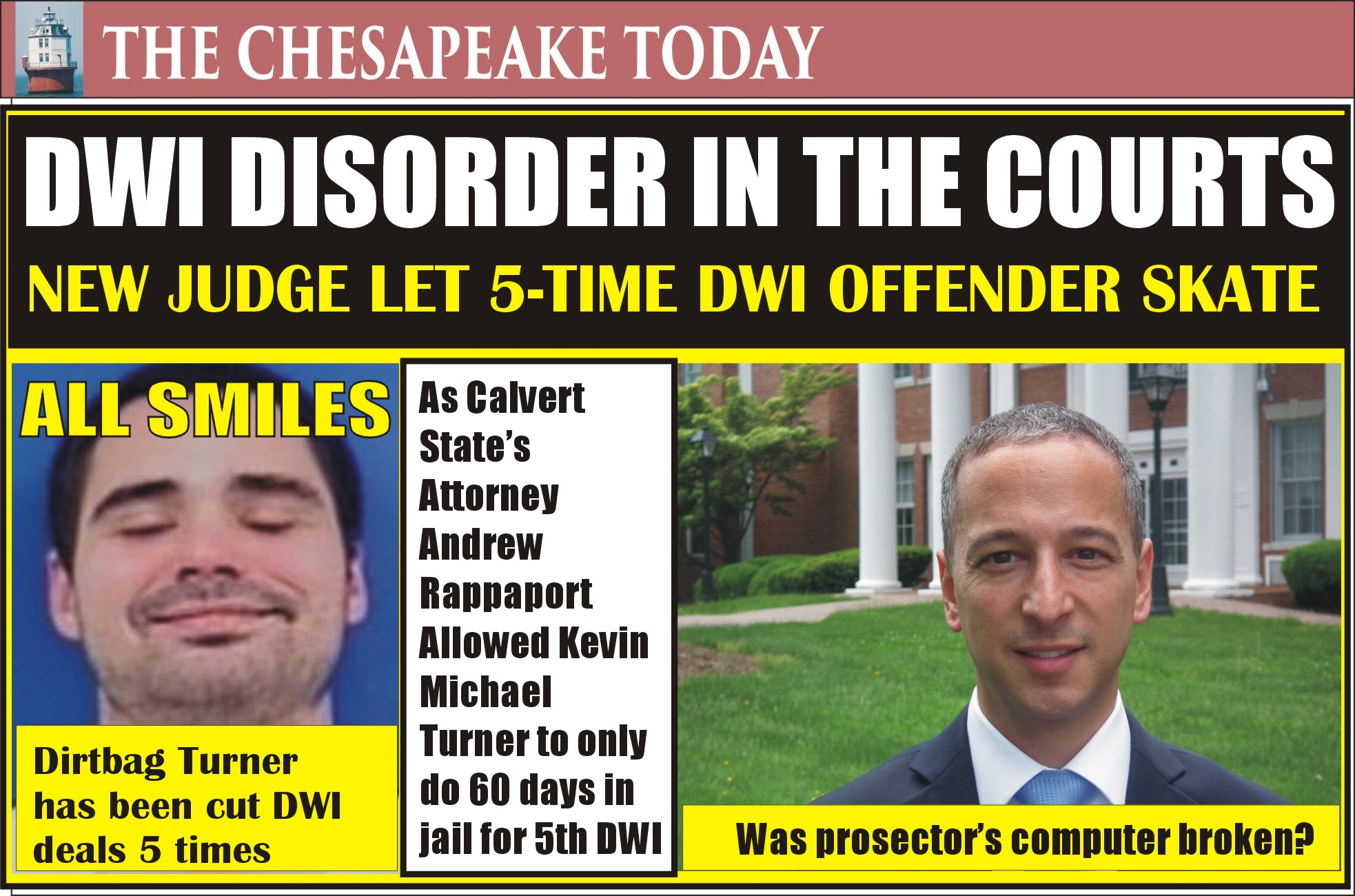 DWI HIT PARADE: Conviction of five-time DUI driver Kevin Michael Turner yields shocking plea deal by Calvert States Attorney Andrew Rappaport six months before his appointment as Judge
