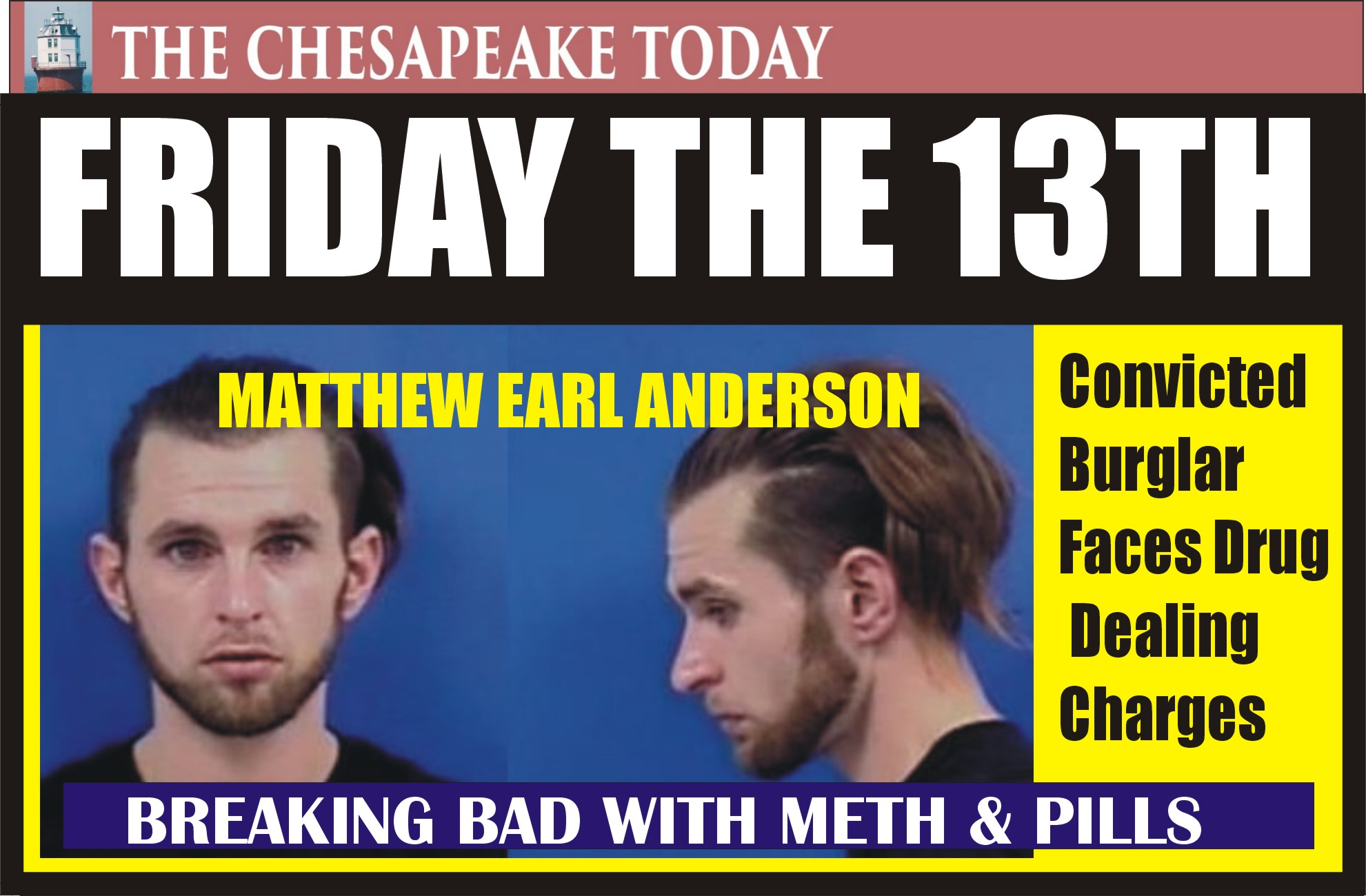 CALVERT POLICE BEAT: DWI and drugs go together like a horse and carriage for Allen Wayne Noyes; Will Friday the 13th be lucky for Matthew Anderson?