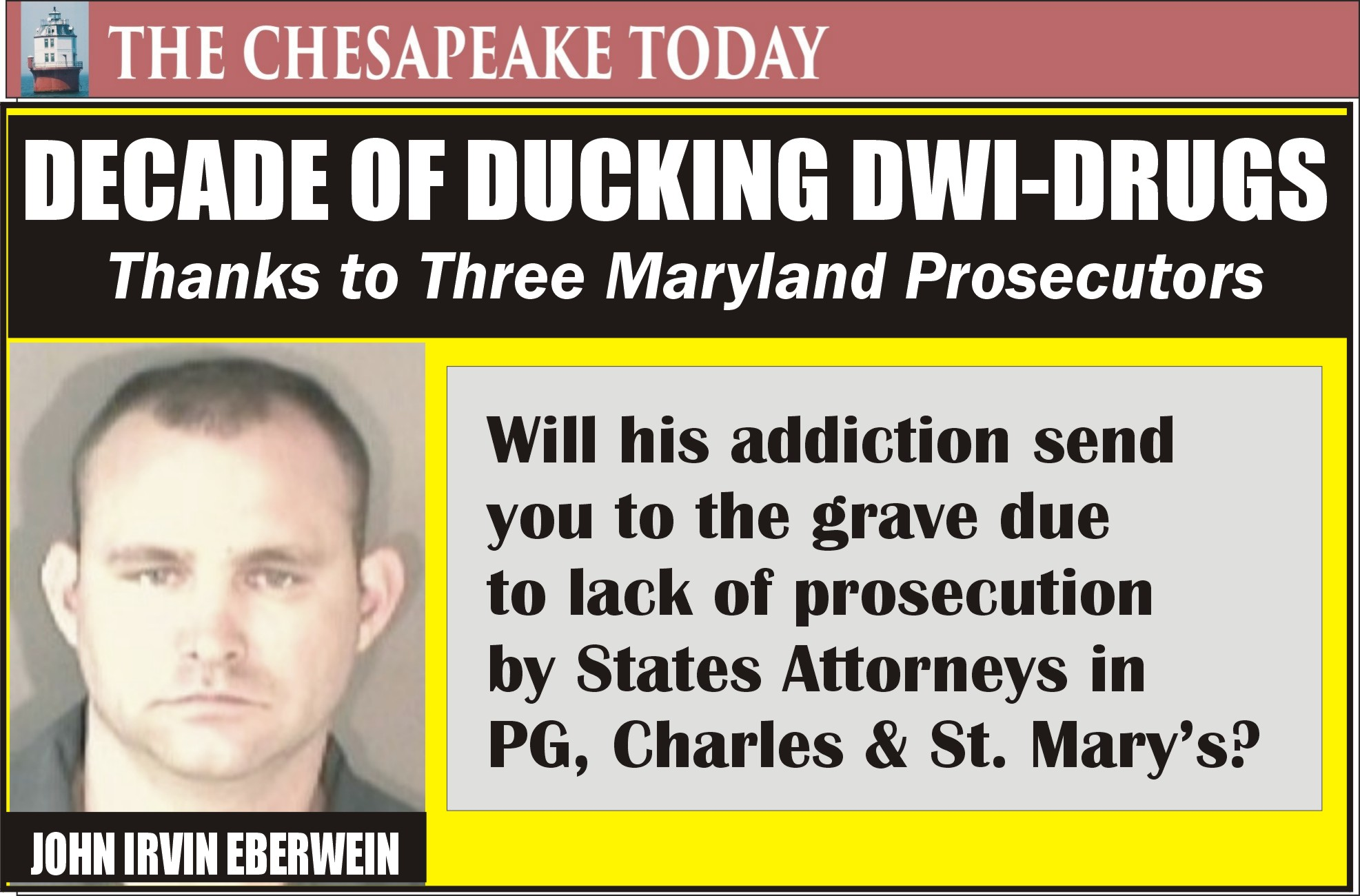 COURT NEWS: THE LONG SAGA OF DWI-DRUGS ARRESTS OF REPEAT OFFENDER JOHN IRWIN EBERWEIN WHO IS NEVER HELD ACCOUNTABLE