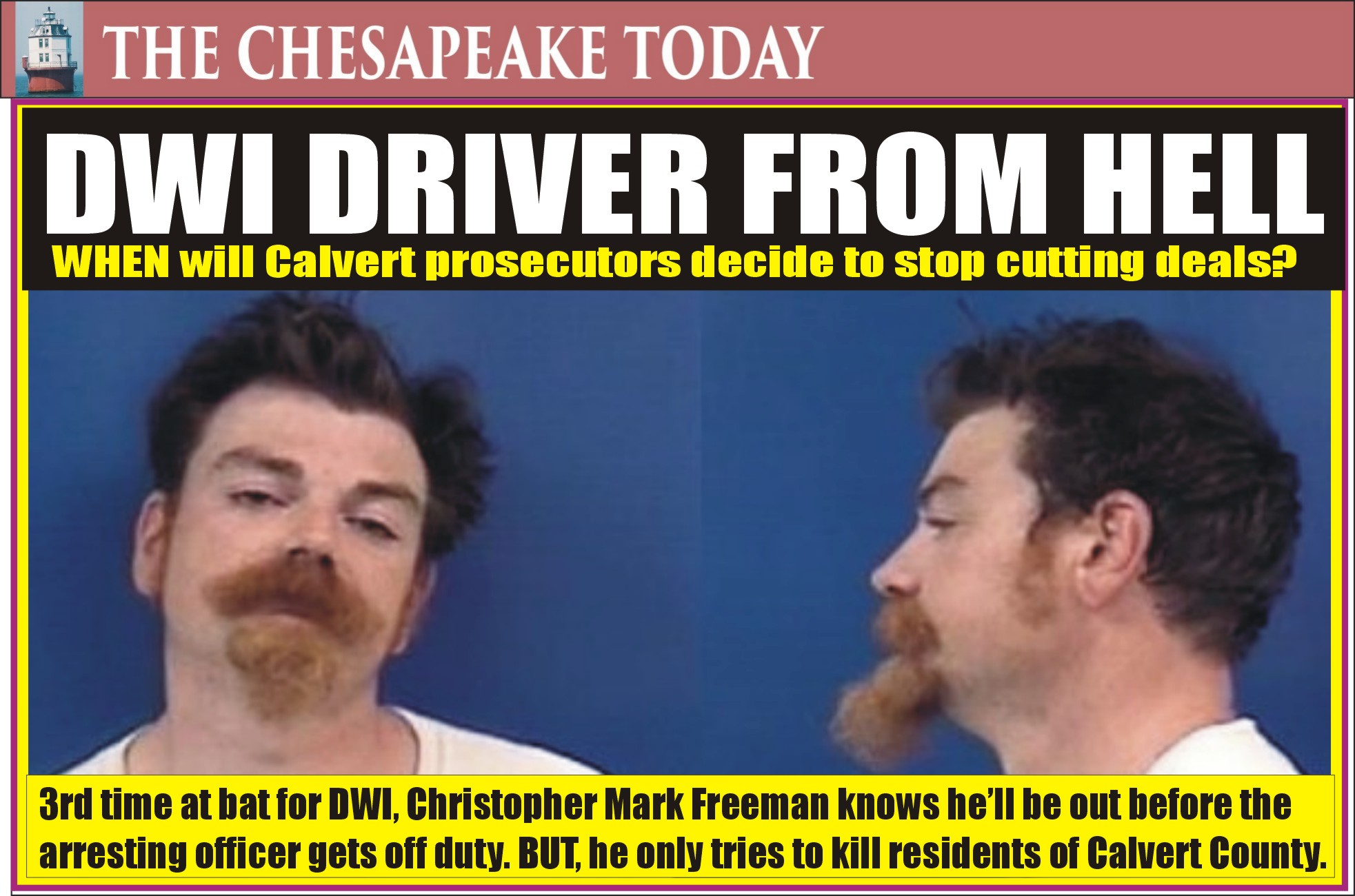 DWI HIT PARADE: DWI REPEAT OFFENDER – Third time Christopher Mark Freeman has been caught again; may have been DWI hundreds of times