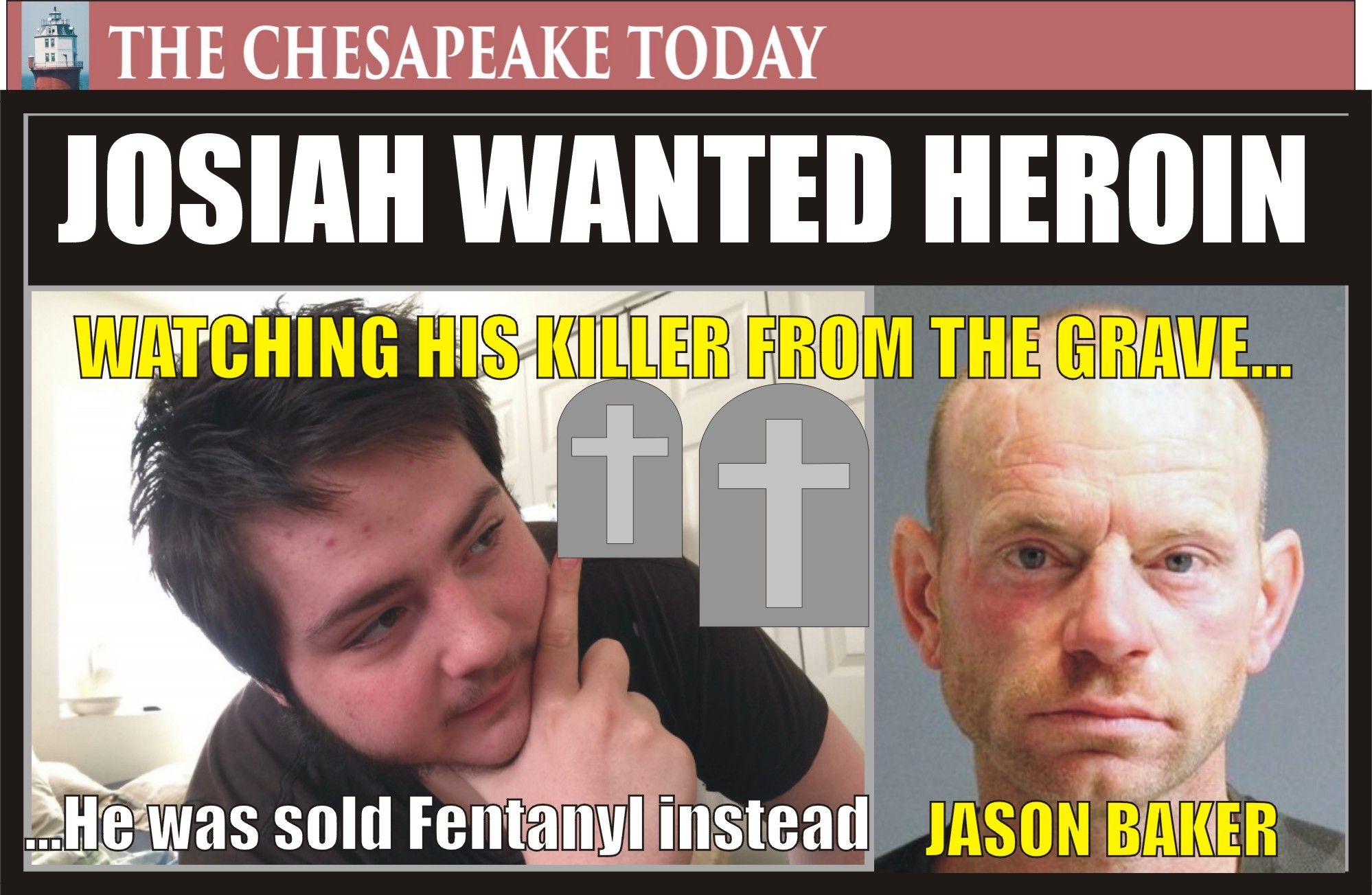 HEROIN HIGHWAY TO HELL: Jason P. Baker Sentenced to 15-Years in Prison for Dealing Fentanyl-Fatal Overdose to Josiah Klaes; Wanted Heroin