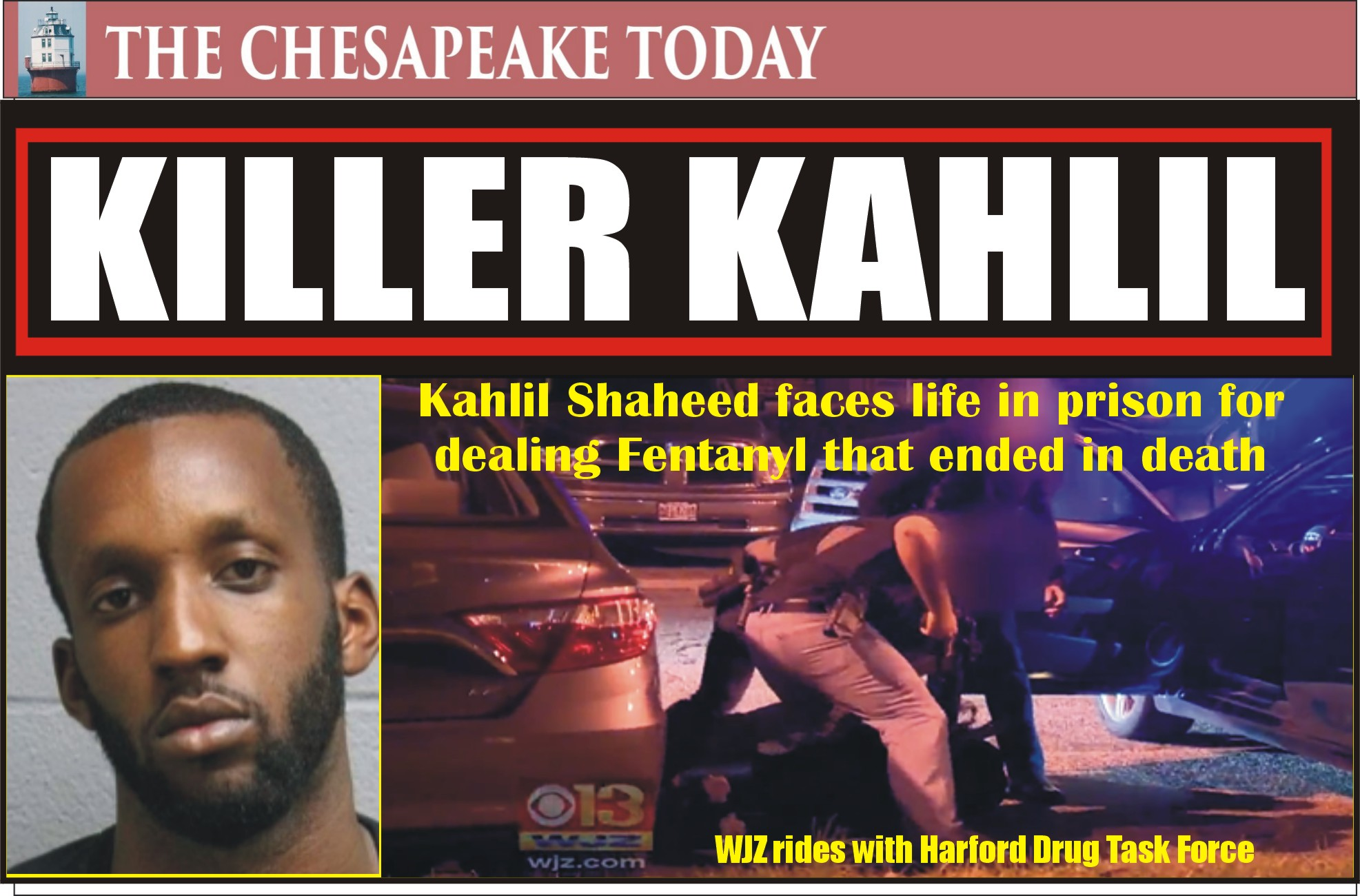 COURT NEWS: Harford Drug Task Force Successful in Placing Drug Dealer and Killer Khalil Shaheed on Glidepath to Life in a Federal Prison for Dealing Fatal Overdose