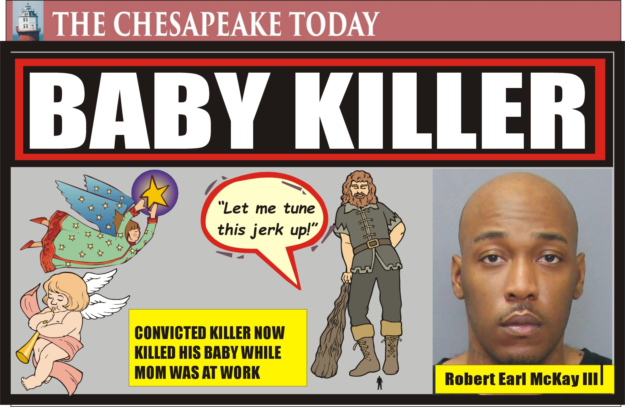 MURDER USA: Convicted Killer Robert Earl McKay III  Murdered His Infant, Daughter, While Mom Worked