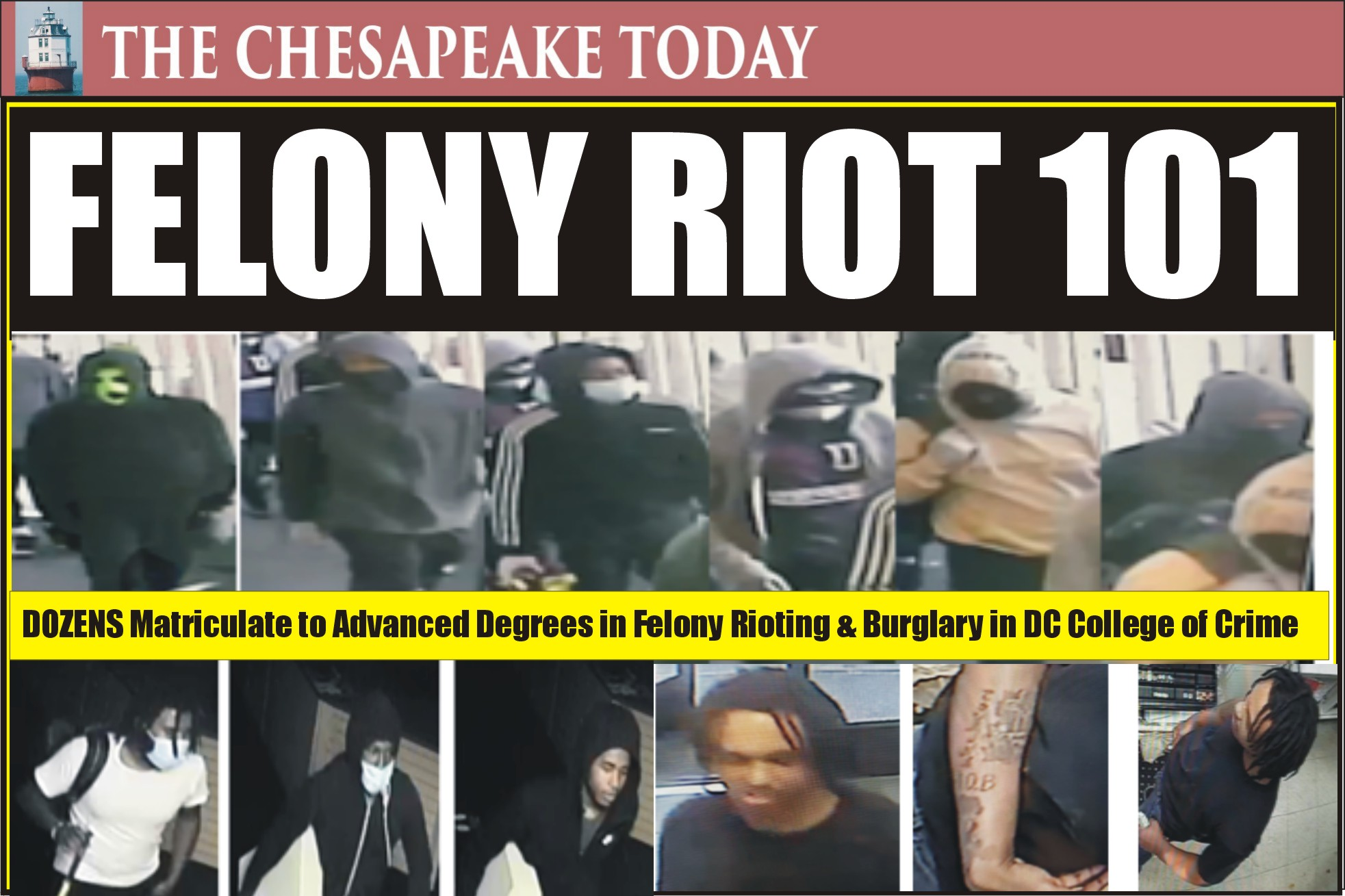 FELONY RIOT: Dozens of District miscreants gain new notoriety with felony rioting, looting, and curfew violations