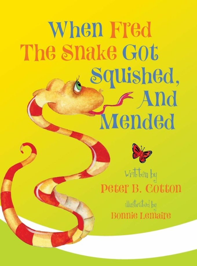 When Fred the Snake Got Squished and Mended: Book Cover