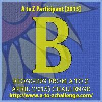 B #AtoZChallenge