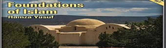 Foundations of Islam by Hamza Yusuf