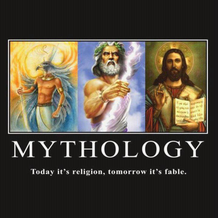 "Picture of Osiris, Zeus and Jesus. Below them are the words, ""MYTHOLOGY: Today it's religion. Tomorrow it's fable."""