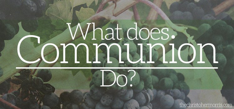 What Does Communion Mean? Short Article