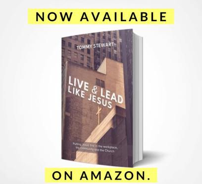 'Live and Lead like Jesus' - new book by Tommy Stewart