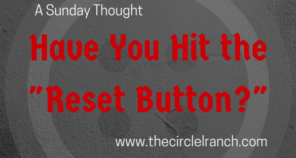 """Have You Hit The """"Reset Button?"""""""