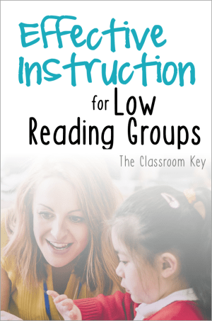 Effective instruction for low reading groups, ideas and techniques for 1st, 2nd, and 3rd grade teachers