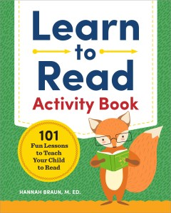 Learn to Read Activity Book, 101 Fun Lessons to Teach Your Child to Read by Hannah Braun