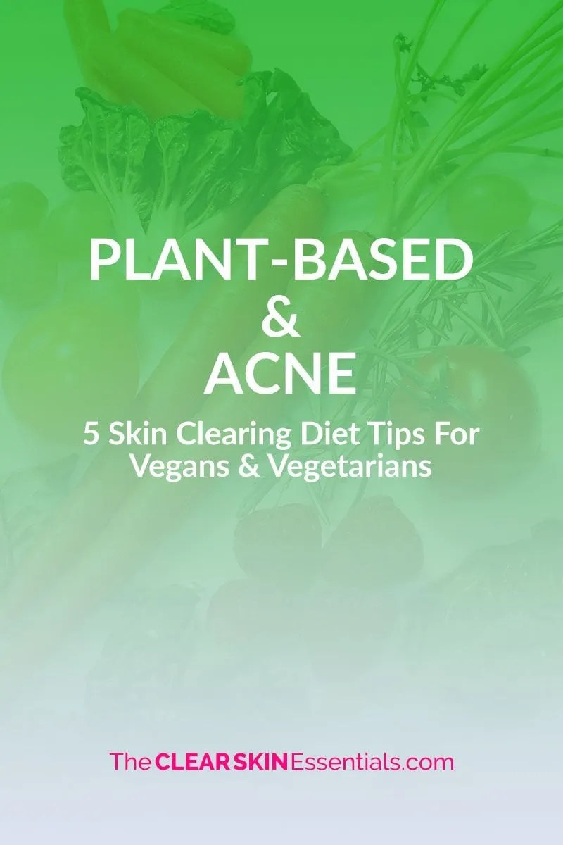 Eating vegan or vegetarian diet and still got acne? You're not alone! I was a vegetarian for 25 years, and during that time my skin was at it's worst, and also at it's best. Here I'm sharing 5 tips for vegan and vegetarian acne - what you need to change in your diet to start clearing up acne and breakouts. Click through to find out what works. | www.TheClearSkinEssentials.com