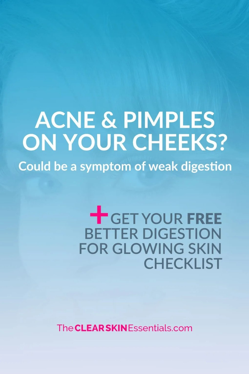 Do you have pimples or acne on your cheeks. Those painful pimples that don't seem to go away? Could be from your digestion. Even a healthy diet can give you breakouts if your having problems digesting the food. Click through to read more, plus get the FREE Better Digestion For Glowing Skin Checklist | www.TheClearSkinEssentials.com