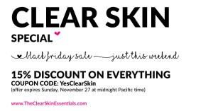 Get a head start at getting clear glowing skin for the holiday season. Get 15% discount on all clear skin coaching packages and video courses until Sunday, November 27, midnight Pacific time. Use Coupon Code: YesClearSkin
