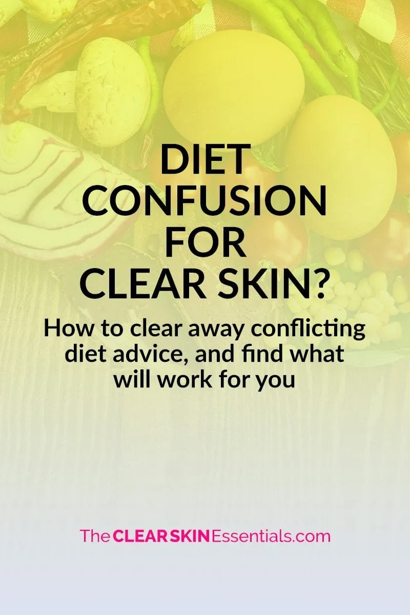 """Feeling confused about what diet advice to follow for clear skin? Not sure what's healthy anymore? Before you cut """"everything"""" out of your diet, check out today's blog post and video.   www.TheClearSkinEssentials.com"""