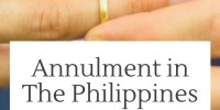What You Need To Know About Annulment in the Philippines