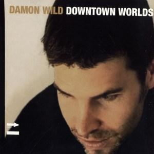 Damon Wild - Downtown Worlds - Kanzleramt