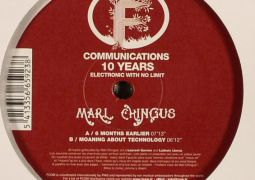 Marl Chingus - 6 Months Earlier - Moaning About Technology - F Communications