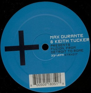 Max Durante & Keith Tucker - Fuzion from Detroit to Rome - Electrix Records