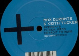 Max Durante & Keith Tucker – Fuzion From Detroit To Rome
